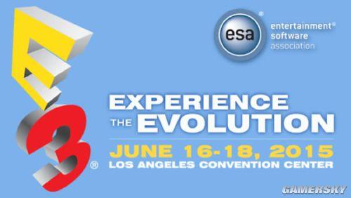 E3 2015最详尽直播时间表 海量大作不容错过