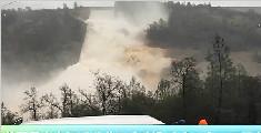 美最高大坝泄洪严重受损 政府已令20万民众撤离
