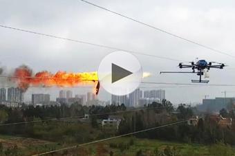 喷火无人机用于清理高压线异物