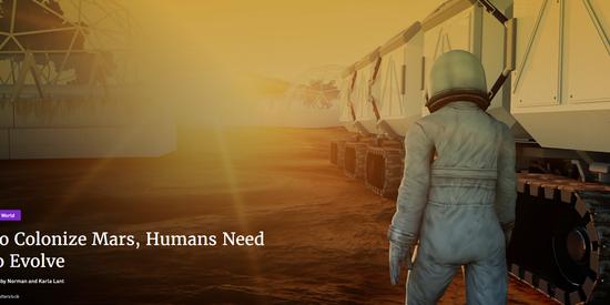 想要想殖民火星?人类还需要持续进化和改造
