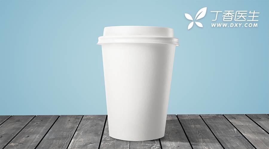 不能用一次性纸杯喝热水?喝之前,这 3 个关键要知道
