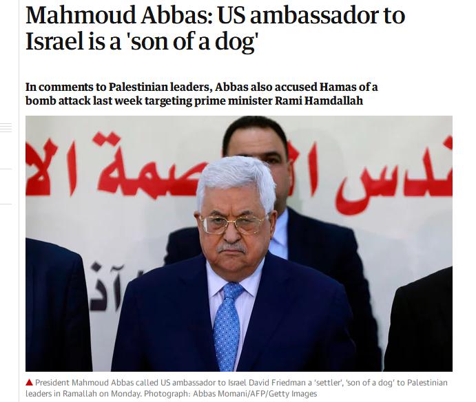 """英媒:巴勒斯坦总统阿巴斯痛骂美驻以色列大使是""""狗崽子"""""""