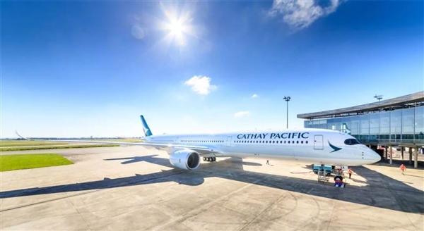 香港国泰航空喜提首架A350-1000客机:细节感人