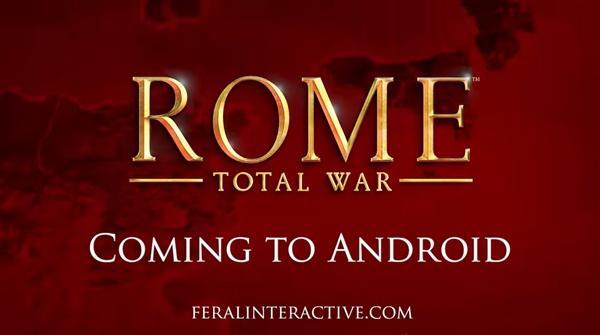 《罗马:全面战争》Android版来了 今冬发布