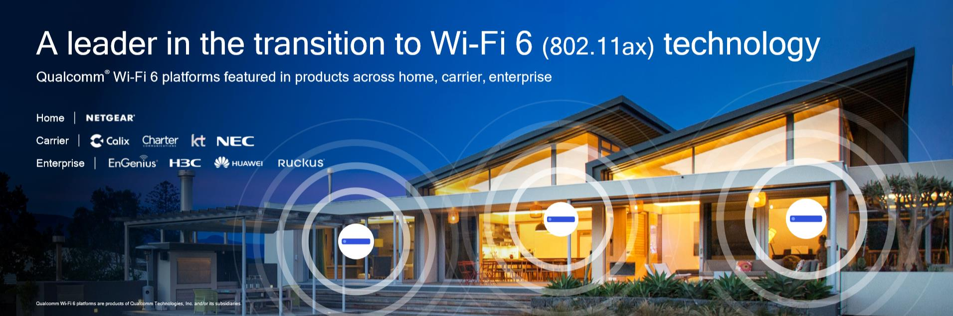 行业向WiFi 6技术迈进 高通展示持续领先优势