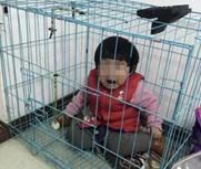 女童被父亲关在笼子虐待