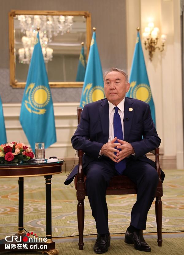 """纳扎尔巴耶夫:""""一带一路""""是惠及各国的成功倡议"""