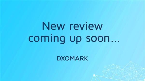 DxOMark预告新机:Galaxy Note 10+要上榜?