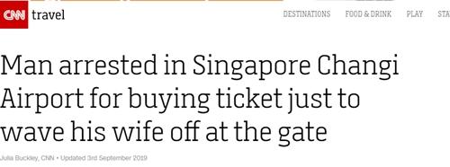 <b>一男子在新加坡机场被捕,原因是买了机票没登机?</b>